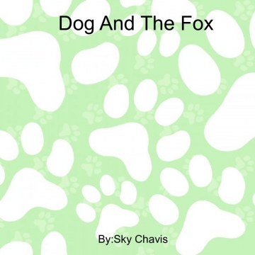 Dog and The Fox