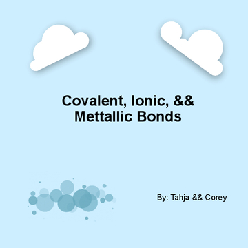 Covalent, Ionic, Metallic Bonds