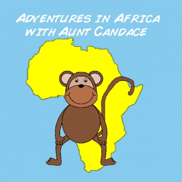 Adventures in Africa with Aunt Candace