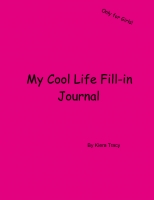 My Cool Life Fill-in Journal