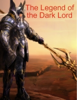 The Legend of the Dark Lord