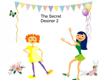 The Secret Designer;  The Stories Continue