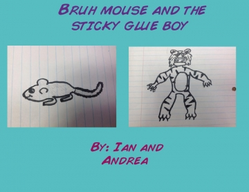 Bruh mouse and the sticky glue girl