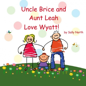 Uncle Brice and Aunt Leah  Love Wyatt!