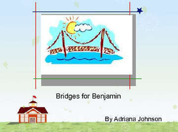 Bridges for Benjamin