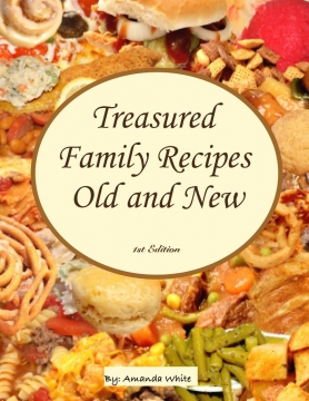 Treasured Family Recipes Old and New