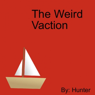 The Wierd Vacation