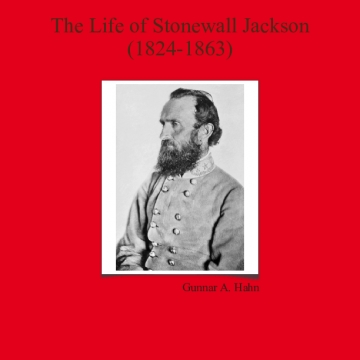 The life of Stonewall Jackson(1824-1863)