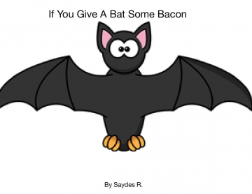 If You Give A Bat Some Bacon