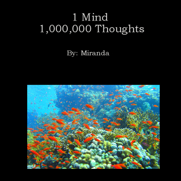 1 Mind 1,000,000 Thoughts