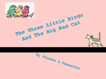 The three little birds and the big bad cat