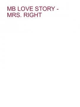 MB Love Story - Mrs. Right