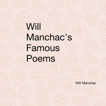 Will Manchac's Famous Poems