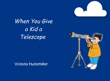 When You Give a Kid a Telescope