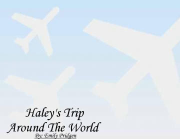 Haley's Trip Around The World