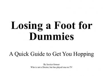 Losing a Foot for Dummies