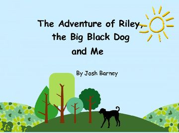 The Adventure of Riley, the Big Black Dog and Me