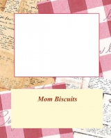 Mom Biscuits