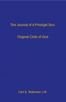 The Journal of  A Prodigal Son: Original Child of God