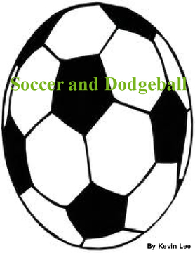 Soccer and Dodgeball