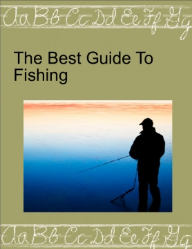 The Best Guide To Fishing