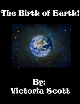 The Birth of Earth!