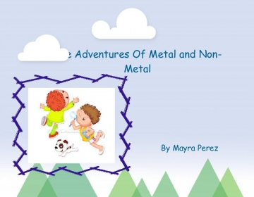 The Adventures Of Metal And Non-Metal