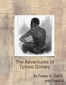 The Adventures of Tyrone Dorsey