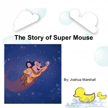 The Story of Super Mouse