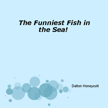 The Funniest Fish in the Sea