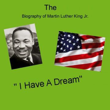 The biography of Martin Luther King Jr.