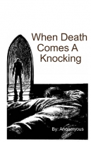 When Death Comes A Knocking