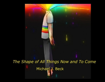 The Shape of All Things Now and to Come