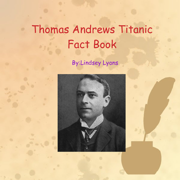 Thomas Andrews Titanic Fact Book