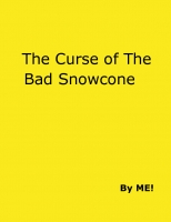 The Curse of the Bad Snowcone