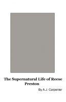 The Supernatural Life of Reese Preston