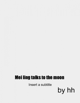 mei ling talks to  the moon