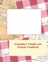 Grandma's Family and Friends Cookbook