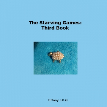The Starving Games: Third Book
