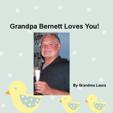 Grandpa Bernett Loves You