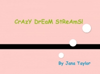 Crazy Dream Streams!