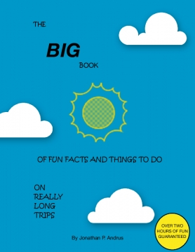 Big Book of Fun Facts And Thing To Do For Really Long Trips