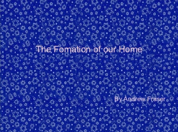 The Formation of our Home