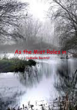 As the Mist Roles in