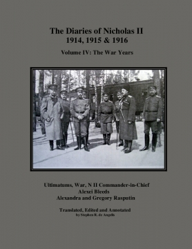 The Diaries of Nicholas II: Volume IV - The War Years, 1914, 1915 & 1916