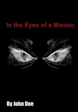 In the Eyes of a Maniac