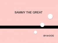 Sammy the great