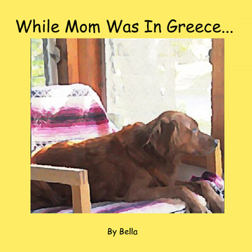 While Mom Was in Greece...