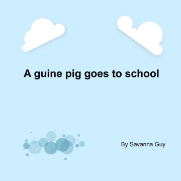 A guine pig goes to school