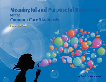 Meaningful and Purposeful Homework for the Common Core Standards: Second Grade